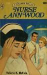 Nurse Ann Wood - Valerie K. Nelson