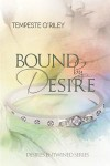 Bound by Desire - Tempeste O'Riley