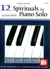 12 Spirituals for Piano Solo - Gail Smith