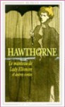 Contes - Jean-Pierre Naugrette, Nathaniel Hawthorne