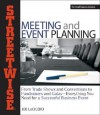 Streetwise Meeting and Event Planning: From Trade Shows to Conventions, Fundraisers to Galas, Everything You Need for a Successful Business Event - Joe LoCicero