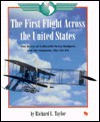 The First Flight Across the United States: The Story of Calbraith Perry Rodgers and His Airplane, the Vin Fiz - Richard L. Taylor