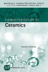 Characterization of Ceramics - Ronald E. Loehman, C. Richard Brundle, Charles A. Evans Jr.