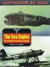 Luftwaffe 17: Sea Eagles (Luftwaffe at War, 17) - Peter C. Smith