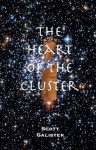 The Heart of the Cluster - Mark Kendrick, Scott Galister