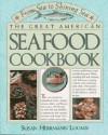 The Great American Seafood Cookbook: From Sea to Shining Sea - Susan Herrmann Loomis
