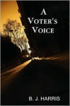 A Voter's Voice - B.J. Harris