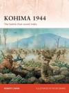 Kohima 1944: The battle that saved India - Peter Dennis, Robert Lyman