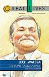 Lech Walesa: The Road to Democracy - Rebecca Stefoff