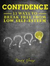 Confidence: 33 Ways To Break Free From Low Self-Esteem - Randy Young