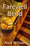 Farewell Bend (The Josh & Dana Series) - Alex Wilson, Barbara Wilson