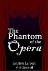 The Phantom of the Opera (Xist Classics) - Gaston Leroux, Lowell Bair