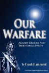 Our Warfare: Against Demons and Territorial Spirits - Frank Hammond
