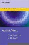 Ageing Well: Quality of Life in Old Age - Ann Bowling