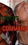 Bears to Command: Big Gay Bear Group Pleasure - Justin Davis