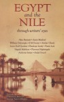 Egypt and the Nile: Through Writer's Eyes - Deborah Manley, Sahar Abdel-Hakim