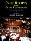 Prize Recipes from Great Restaurants: The Western States - James Stroman