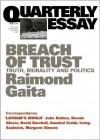 Quarterly Essay 16 Breach of Trust: Truth, Morality and Politics - Raimond Gaita