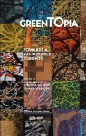 Greentopia: Towards a Sustainable Toronto - Alana Wilcox, Jonny Dovercourt