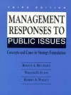 Management Responses to Public Issues: Concepts and Cases in Strategy Formulation - Rogene A. Buchholz, William Evans