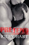 Pretend (Blackcreek Book 3) - Riley Hart