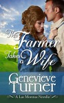 The Farmer Takes a Wife: Las Morenas, #0.5 - Genevieve Turner