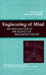 Engineering of Mind: An Introduction to the Science of Intelligent Systems - James S. Albus