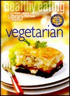 Healthy Eating: Vegetarian (Cole's Home Library Cookbooks) - Cole's Home Library