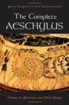 The Complete Aeschylus: Volume II: Persians and Other Plays: 2 (Greek Tragedy in New Translations) - Alan Shapiro