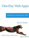 One-Day Web Apps - Application Generation for .Net - Alan S. Fisher