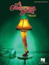A Christmas Story: The Musical - Benj Pasek, Justin Paul