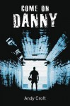 Come On, Danny (Gr8reads) - Andy Croft, Julia Page