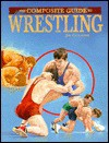 The Composite Guide to Wrestling (Composite Guides) - Jim Gallagher