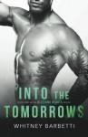 Into the Tomorrows (Bleeding Hearts) (Volume 1) - Whitney Barbetti