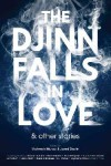 The Djinn Falls in Love and Other Stories - Sami Shah, Saad Hossein, Mahvesh Murad, Amal El-Mohtar, Maria Dahvana Headley, James Smythe, Neil Gaiman, Claire North, Jared Shurin, Sophia Al-Maria, Usman T. Malik, J.Y. Yang, E.J. Swift, Kirsty Logan, Monica Byrne, Kuzhali Manickavel, Catherine King, Jamal Mahjoub, Kam