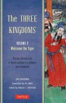 The Three Kingdoms, Volume 3: Welcome The Tiger: A New Translation of China's Most Celebrated Classic - Luo Guanzhung, Ronald C Iverson, Yu Sumei