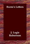 Burns's Letters - J. Logie Robertson
