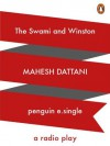 The Swami and Winston: A Radio Play: 2 - Mahesh Dattani