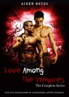 Love Among The Vampires - The Complete Series Bundle: M/M Gay Omega/Vampire Paranormal Mpreg Romance - Aiden Bates