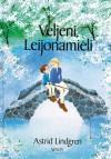Veljeni Leijonamieli - Astrid Lindgren, Ilon Wikland, Kaarina Helakisa