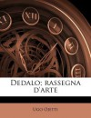 Dedalo; Rassegna D'Arte - Ugo Ojetti