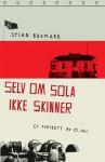 Selv om sola ikke skinner - Stian Bromark