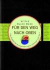 Little Black Book für den Weg nach oben: Das Handbuch für den Weg nach oben - Nicholas Noyes, Jürgen Dubau
