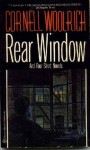Rear Window And Four Short Novels - Cornell Woolrich, Francis M. Nevins Jr.