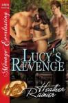 Lucy's Revenge - Heather Rainier