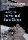 Creating the International Space Station (Springer Praxis Books / Space Exploration) - David M. Harland