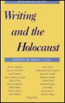 Writing and the Holocaust - Berel Lang, Dale Cotton