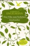 Eine Villa Zum Verlieben / Inselzauber (2 Romane in einem Band) - Gabriella Engelmann