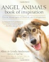 Angel Animals Book of Inspiration: Divine Messengers of Wisdom and Compassion - Allen Anderson, Linda Anderson