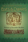 The Hidden History of Elves and Dwarfs: Avatars of Invisible Realms - Claude Lecouteux